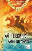 Die Nordischen Sagen. Götterkriege - Kampf um Asgard (eBook, ePUB)