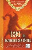 Die Nordischen Sagen. Loki - Im Bannkreis der Götter (eBook, ePUB)