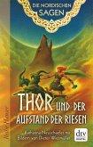Die Nordischen Sagen. Thor und der Aufstand der Riesen (eBook, ePUB)