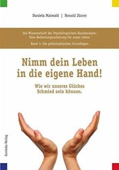 Die philosophischen Grundlagen: Nimm dein Leben in die eigene Hand!