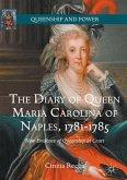The Diary of Queen Maria Carolina of Naples, 1781-1875