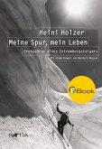 Heini Holzer. Meine Spur, mein Leben (eBook, ePUB)