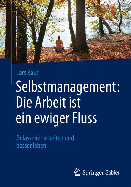 Selbstmanagement: Die Arbeit ist ein ewiger Fluss (eBook