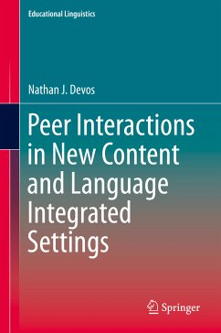 Peer Interactions in New Content and Language Integrated Settings (eBook, PDF) - Devos, Nathan J.