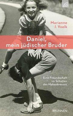 Daniel, mein jüdischer Bruder (eBook, ePUB) - Voelk, Marianne J.
