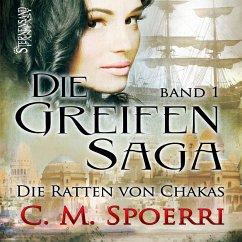 Die Ratten von Chakas / Die Greifen-Saga Bd.1 (MP3-Download) - Spoerri, C. M.