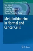 Metallothioneins in Normal and Cancer Cells (eBook, PDF)