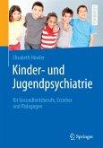 Kinder- und Jugendpsychiatrie für Gesundheitsberufe, Erzieher und Pädagogen (eBook, PDF)