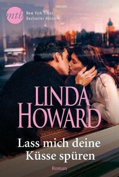 Lass mich deine Küsse spüren (eBook, ePUB) - Howard, Linda
