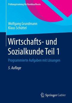 Wirtschafts- und Sozialkunde Teil 1 (eBook, PDF) - Grundmann, Wolfgang; Schüttel, Klaus