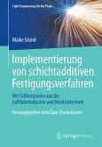 Implementierung von schichtadditiven Fertigungsverfahren (eBook, PDF)