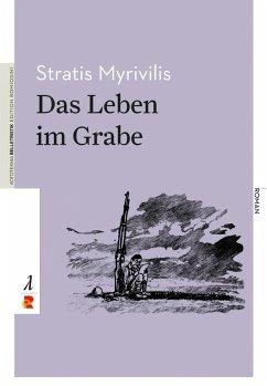 Das Leben im Grabe (eBook, ePUB) - Myrivilis, Stratis