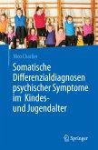 Somatische Differenzialdiagnosen psychischer Symptome im Kindes- und Jugendalter (eBook, PDF)