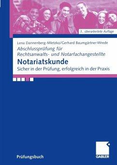 Notariatskunde (eBook, PDF) - Dannenberg-Mletzko, Lena; Baumgärtner-Wrede, Gerhard
