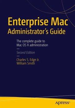 Enterprise Mac Administrators Guide (eBook, PDF) - Edge, Charles; Smith, William
