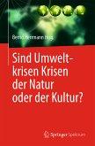 Sind Umweltkrisen Krisen der Natur oder der Kultur? (eBook, PDF)