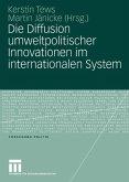 Die Diffusion umweltpolitischer Innovationen im internationalen System (eBook, PDF)