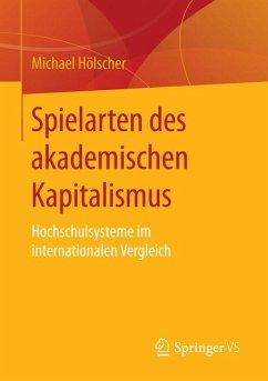 Spielarten des akademischen Kapitalismus (eBook, PDF) - Hölscher, Michael