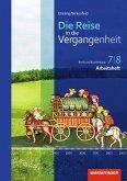 Die Reise in die Vergangenheit 7/8. Arbeitsheft. Berlin und Brandenburg