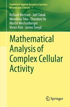 Mathematical Analysis of Complex Cellular Activity (eBook, PDF) - Teka, Wondimu; Wechselberger, Martin; Sneyd, James; Kirk, Vivien; Tabak, Joel; Bertram, Richard; Vo, Theodore
