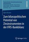 Zum bilanzpolitischen Potential von Zinsinstrumenten in der IFRS-Bankbilanz (eBook, PDF)