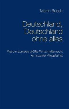 Deutschland, Deutschland ohne alles