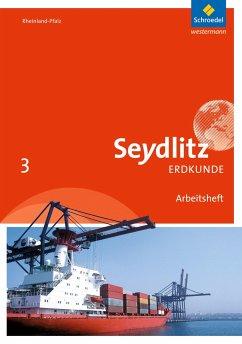 Seydlitz Erdkunde 3. Arbeitsheft. Realschulen plus. Rheinland-Pfalz