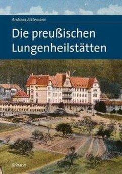 Die preußischen Lungenheilstätten - Jüttemann, Andreas