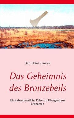Das Geheimnis des Bronzebeils - Zimmer, Karl-Heinz