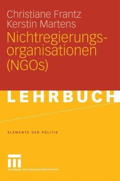 Nichtregierungsorganisationen (NGOs) (eBook, PDF) - Frantz, Christiane; Martens, Kerstin