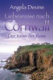 Liebesreise nach Cornwall: Der Kuss der Rose (eBook, ePUB)