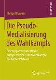 Die Pseudo-Medialisierung des Wahlkampfs (eBook, PDF)