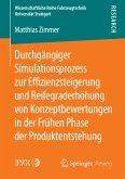 Durchgängiger Simulationsprozess zur Effizienzsteigerung und Reifegraderhöhung von Konzeptbewertungen in der Frühen Phase der Produktentstehung (eBook, PDF)