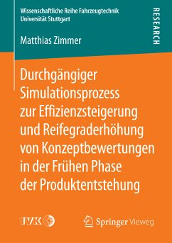 Durchgängiger Simulationsprozess zur Effizienzsteigerung und Reifegraderhöhung von Konzeptbewertungen in der Frühen Phase der Produktentstehung (eBook, PDF) - Zimmer, Matthias