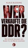 Wer verkaufte die DDR? (eBook, ePUB)