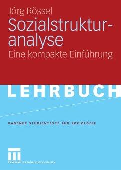 Sozialstrukturanalyse (eBook, PDF) - Rössel, Jörg