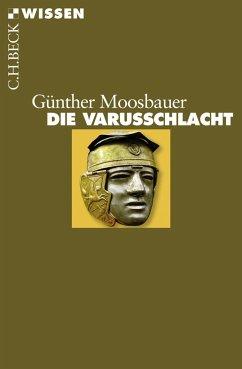 Die Varusschlacht (eBook, ePUB) - Moosbauer, Günther