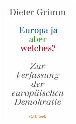Europa ja - aber welches? (eBook, ePUB) - Grimm, Dieter