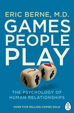 Games People Play - Berne, Eric