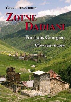 Zotne Dadiani - Fürst von Georgien