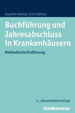 Buchführung und Jahresabschluss in Krankenhäusern - Hentze, Joachim; Kehres, Erich