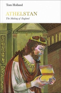 Athelstan (Penguin Monarchs): The Making of Eng...