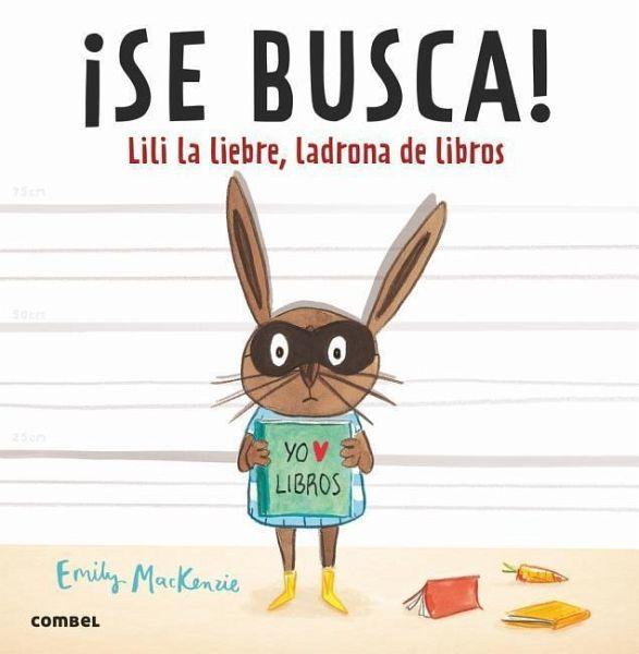 Se Busca Lili La Liebre Ladrona De Libros Wanted Ralfy Rabbit