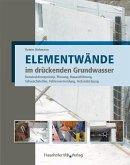 Elementwände im drückenden Grundwasser. (eBook, PDF)