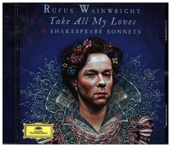 Take All My Loves - 9 Shakespeare Sonnets (Audio-CD) - Rufus Wainwright