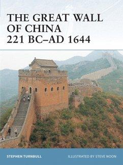 The Great Wall of China 221 BC-AD 1644 (eBook, ePUB) - Turnbull, Stephen