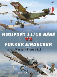 Nieuport 11/16 Bébé vs Fokker Eindecker (eBook, ePUB) - Guttman, Jon