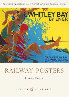 Railway Posters (eBook, ePUB) - Frost, Lorna