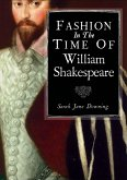 Fashion in the Time of William Shakespeare (eBook, ePUB)