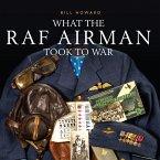 What the RAF Airman Took to War (eBook, ePUB)